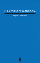 El ejercicio de la teología - Ángel Cordovilla Pérez - Ediciones Sígueme