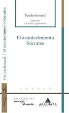 El acontecimiento Sócrates - Paulin Ismard - Me cayó el veinte