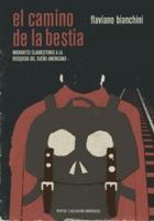 El camino de La Bestia - Flaviano Bianchini - Pepitas de calabaza