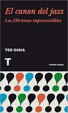 El canon del jazz - Ted Gioia - Turner