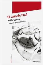 El caso de Paul - Willa Cather - Nórdica