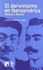 El darwinismo en Iberoamérica - Arturo Argueta Villamar - Catarata