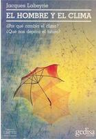 El hombre y el clima - Jacques Labeyrie - Editorial Gedisa