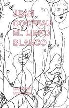 El libro blanco - Jean Cocteau - Cabaret Voltaire