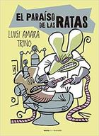 El Paraíso de las Ratas - Luigi Amara - Sexto Piso