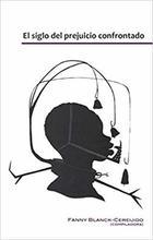 El siglo del prejuicio confrontado - Fanny Blanck - Cereijido - Paradiso Editores
