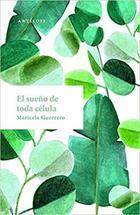 El sueño de toda célula - Maricela Guerrero - Antílope