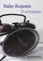 El surrealismo - Walter Benjamin - Casimiro