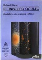 El universo oculto - Michael Disney - Editorial Gedisa