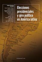 Elecciones presidenciales y giro político en América Latina - Isidoro Cheresky - Manantial