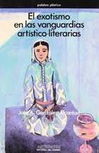 El exotismo en las vanguardias artístico literarias - José Antonio González Alcantud - Anthropos