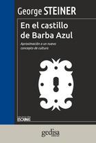 En el castillo de Barba Azul - George Steiner - Editorial Gedisa