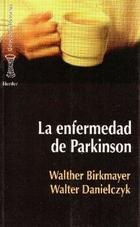 La Enfermedad de Parkinson - Walther Birkmayer - Herder