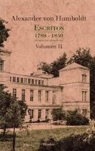 Escritos 1789 - 1859 Volumen II - Alexander Von Humboldt - Herder México