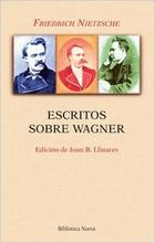 Escritos sobre Wagner - Friedrich Nietzsche - Biblioteca Nueva