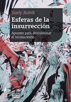 Esferas de la insurrección - Suely Rolnik - Tinta Limón
