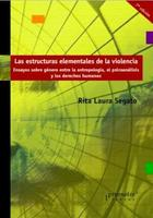 Estructuras elementales de la violencia - Rita Segato - Prometeo