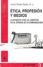 Ética, profesión y medios - Javier Prado Galán - Ibero