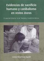 Evidencias de sacrificio humano y canibalismo en restos óseos - Carmen María Pijoan Aguadé - Inah