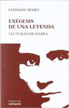 Exégesis de una leyenda. Lecturas de Kafka - Stéphane Mosès - Ediciones del subsuelo