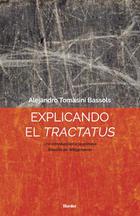 Explicando el Tractatus - Alejandro Tomasini Bassols - Herder México