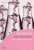 Fabricando bebés - Mary Warnock - Editorial Gedisa