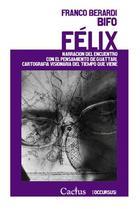 Félix - Franco Berardi Bifo - Cactus