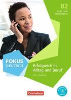 Fokus Deutsch. Erfolgreich in Alltag und Beruf B2 -  AA.VV. - Cornelsen