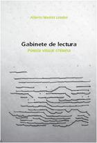 Gabinete de lectura. Poesía visual chilena - Alberto Madrid Letelier - Ediciones Metales pesados