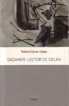 Gadamer, lector de Celan - Robert Caner Liese - Herder