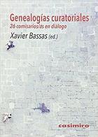 Genealogías curatoriales - Xavier Bassas - Casimiro
