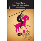 Giles, el niño cabra - John Barth - Sexto Piso
