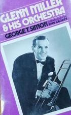 Glenn Miller and his orchestra - George T. Simon -  AA.VV. - Otras editoriales