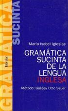 Gramática sucinta de la lengua inglesa - María Isabel Iglesias - Herder
