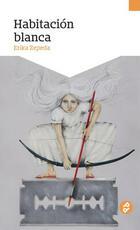 Habitación blanca - Erika Zepeda - Paraíso Perdido