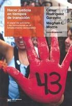 Hacer justicia en tiempos de transición - César Rodríguez Garavito - Siglo XXI Editores