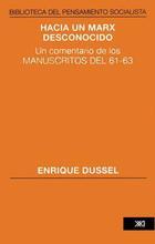 Hacia un Marx desconocido - Enrique Dussel - Siglo XXI Editores