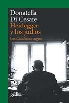 Heidegger y los judíos - Donatella Di Cesare - Editorial Gedisa