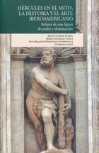 Hércules en el mito, la historia y el arte iberoamericano - José Luis Pérez Flores - Ibero