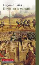 El hilo de la verdad - Eugenio Trías - Galaxia Gutenberg