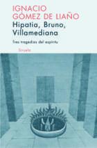 Hipatia, Bruno, Villamediana - Ignacio Gómez de Liaño - Siruela