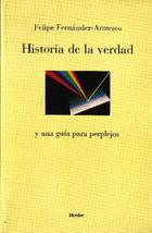 Historia de la verdad - Felipe Fernández Armesto - Herder