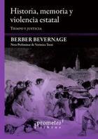 Historia, memoria y violencia estatal - Berber Bevernage - Prometeo