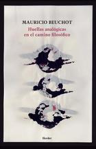 Huellas analógicas en el camino filosófico - Mauricio Beuchot - Herder México