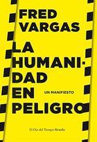 La humanidad en peligro - Fred Vargas - Siruela