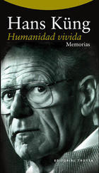 Humanidad vivida - Hans Küng - Trotta
