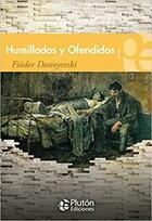Humillados y Ofendidos - Fiódor M. Dostoievski - Plutón