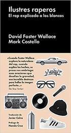 Ilustres raperos - David Foster Wallace - Malpaso