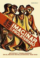 Imaginar el proletariado - John Lear - Grano de sal