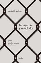Inmigrantes y refugiados - Vamik D. Volkan - Herder